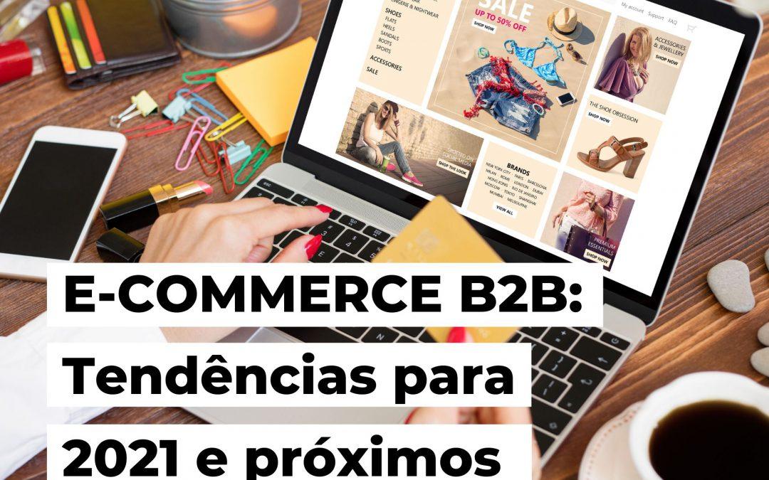E-COMMERCE B2B Tendências para 2021 e próximos anos